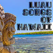 Luau Songs Of Hawaii by Various Artists