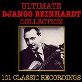 The Ulitmate Django Reinhardt Collection - 101 Classic Recordings by Django Reinhardt