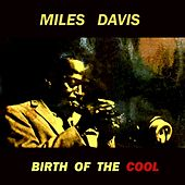 Birth of the Cool by Miles Davis
