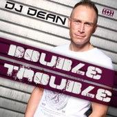 Double Trouble by DJ Dean