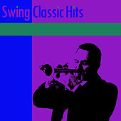 Swing Classic Hits by Various Artists