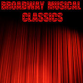 Broadway Musical Classics by Various Artists