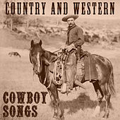 Country and Western Cowboy Songs by Various Artists