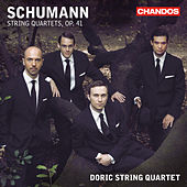 Schumann: Three String Quartets, Op. 41 by Doric String Quartet