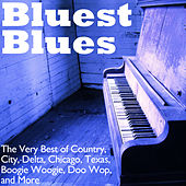Bluest Blues: The Very Best of Country,  City, Delta, Chicago, Texas,  Boogie Woogie, Doo Wop, and More by Various Artists