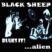 Blues It! ...Alien by Black Sheep
