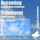 Dreaming , Träumerei ( Scenes from Childhood , Kinderszenen ) (feat. Falk Richter) - Single by Robert Schumann