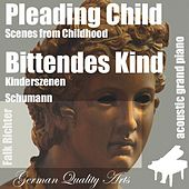 Pleading Child , Bittendes Kind ( Scenes from Childhood , Kinderszenen ) (feat. Falk Richter) - Single by Robert Schumann