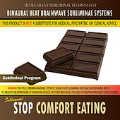 Stop Comfort Eating by Binaural Beat Brainwave Subliminal Systems