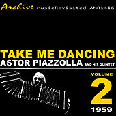 Take Me Dancing by Astor Piazzolla