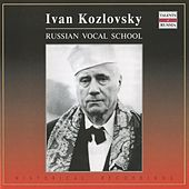 Russian Vocal School: Ivan Kozlovsky (1947-1957) by Ivan Kozlovsky