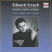 Eduard Grach - Russian Violin School by Various Artists