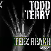 Teez Reach by Todd Terry