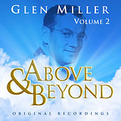 Above & Beyond - Glenn Miller Vol. 2 by Glenn Miller
