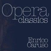 Opera Classics by Enrico Caruso