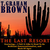 The Last Resort by T. Graham Brown