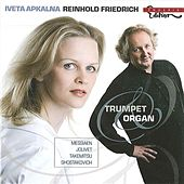 Trumpet and Organ by Iveta Apkalna & Reinhold Friedrich by Various Artists