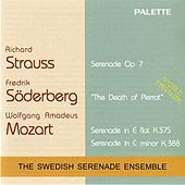 Mozart: Serenades Nos. 11 and 12 - Soderberg: The Death of Pierrot - Strauss: Serenade, Op. 7 by Swedish Serenade Ensemble