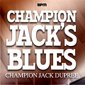 Champion Jacks Blues by Champion Jack Dupree