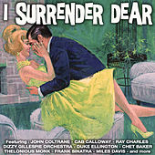 I Surrender Dear by Various Artists