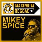 Maximum Reggae by Mikey Spice