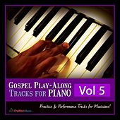 Gospel Play-Along Tracks for Piano Vol. 5 by Fruition Music Inc.