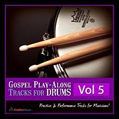 Gospel Play-Along Tracks for Drums Vol. 5 by Fruition Music Inc.