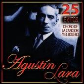 25 Éxitos de Oro de la Canción y el Bolero. Agustín Lara by Agustín Lara