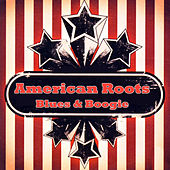 American Roots - Blues & Boogie by Various Artists