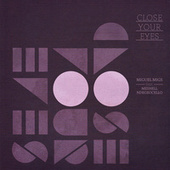 Close Your Eyes by Miguel Migs