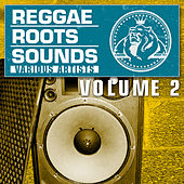 Reggae Roots Sounds Vol. 2 by Various Artists