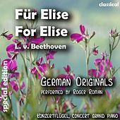 For Elise , Für Elise (feat. Roger Roman) - Single by Ludwig van Beethoven