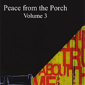 Peace from the Porch, Vol. 3 by Various Artists
