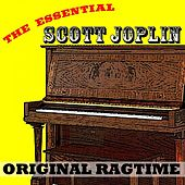 The Essential Scott Joplin: Original Ragtime by Scott Joplin