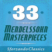 33 - Mendelssohn Masterpieces by Various Artists