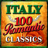 Italy - 100 Romantic Classics by Various Artists