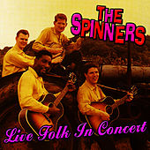 Live Folk In Concert by The Spinners