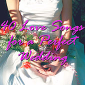 40 Love Songs For A Perfect Wedding by Various Artists
