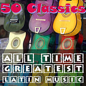 50 Classics: All Time Greatest Latin Music by Various Artists