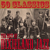 50 Classics: The Best Of Dixieland Jazz by Various Artists