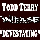 Devestating by Todd Terry
