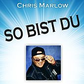 So bist Du by Chris Marlow