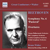 Beethoven: Symphony No. 6 / Overtures (Vpo, Bbc So, Lso, Walter) (1930-1938) by Bruno Walter