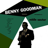 Benny Goodman Presents Arrangements By Eddie Sauter by Benny Goodman