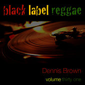 Black Label raggae-Dennis Brown-Vol. 31 by Dennis Brown