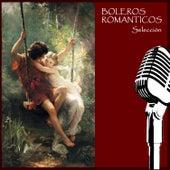 Boleros Románticos: Selección by Various Artists