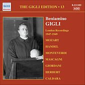 Gigli, Beniamino: Gigli Edition, Vol. 13: London Recordings (1947-1949) by Beniamino Gigli