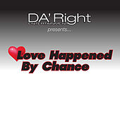 Love Happened By Chance (Da Right Entertainment Presents) by Various Artists