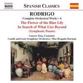 Rodrigo: Per La Flor Del Lliri Blau / A La Busca Del Mas Alla (Complete Orchestral Works, Vol. 6) by Various Artists