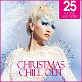 Christmas Chill Out (25 All Time Favourites) by Various Artists